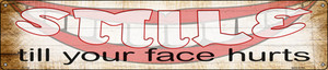 Smile Face Hurts Wholesale Novelty Metal Street Sign