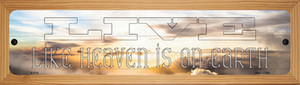 Live Heaven is on Earth Wholesale Novelty Wood Mounted Small Metal Street Sign