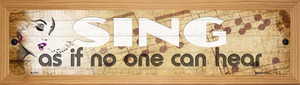 Sing No One Can Hear Wholesale Novelty Wood Mounted Small Metal Street Sign