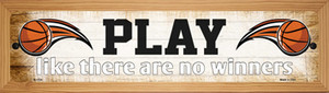 Play No Winners Basketball Wholesale Novelty Wood Mounted Small Metal Street Sign