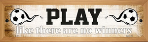 Play No Winners Soccer Wholesale Novelty Wood Mounted Small Metal Street Sign