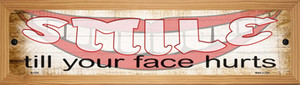 Smile Face Hurts Wholesale Novelty Wood Mounted Small Metal Street Sign