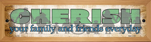 Cherish Family and Friends Wholesale Novelty Wood Mounted Small Metal Street Sign
