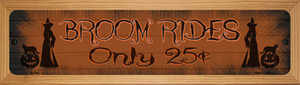 Broom Rides Only 25c Wholesale Novelty Wood Mounted Small Metal Street Sign