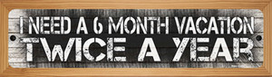 6 Month Vacation Wholesale Novelty Wood Mounted Small Metal Street Sign