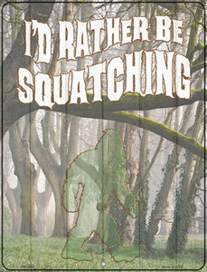 Rather Be Squatching Wholesale Novelty Mini Metal Parking Sign