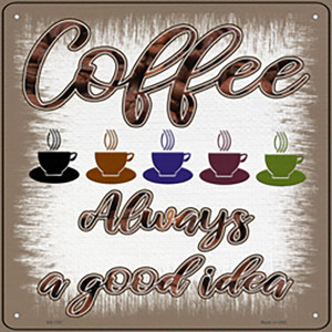 Coffee Good Idea Wholesale Novelty Metal Square Sign