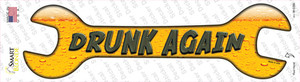 Drunk Again Wholesale Novelty Wrench Sticker Decal