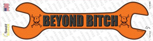 Beyond Bitch Wholesale Novelty Wrench Sticker Decal