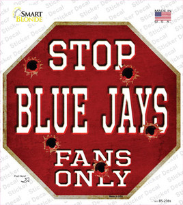 Blue Jays Fans Only Wholesale Novelty Octagon Sticker Decal