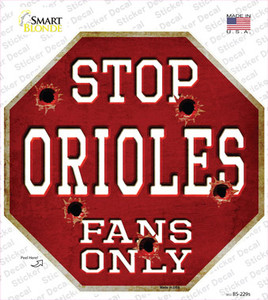 Orioles Fans Only Wholesale Novelty Octagon Sticker Decal
