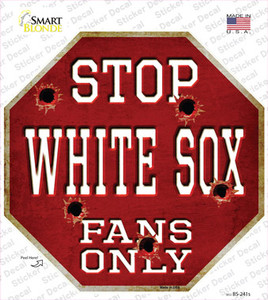 White Sox Fans Only Wholesale Novelty Octagon Sticker Decal