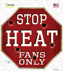 Heat Fans Only Wholesale Novelty Octagon Sticker Decal
