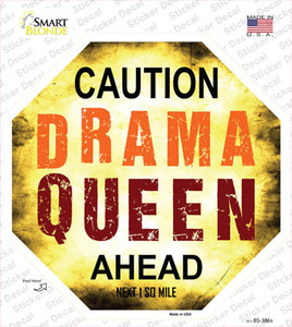 Caution Drama Queen Ahead Wholesale Novelty Octagon Sticker Decal
