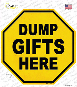Dump Gifts Here Wholesale Novelty Octagon Sticker Decal