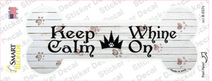 Keep Calm Whine On Wholesale Novelty Bone Sticker Decal