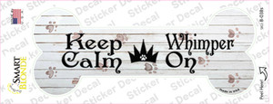 Keep Calm Whimper On Wholesale Novelty Bone Sticker Decal