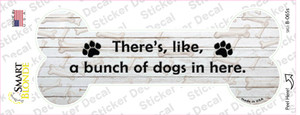 Bunch of Dogs in Here Wholesale Novelty Bone Sticker Decal