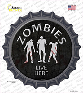 Zombies Live Here Wholesale Novelty Bottle Cap Sticker Decal