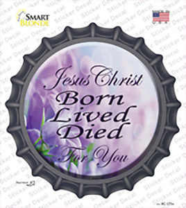 Born Lived Died Wholesale Novelty Bottle Cap Sticker Decal