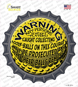 Warning Caught Collecting Golf Balls Wholesale Novelty Bottle Cap Sticker Decal