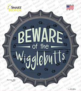 Beware of the Wigglebutts Wholesale Novelty Bottle Cap Sticker Decal