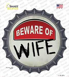 Beware of Wife Wholesale Novelty Bottle Cap Sticker Decal