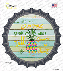 Be A Pineapple Wholesale Novelty Bottle Cap Sticker Decal
