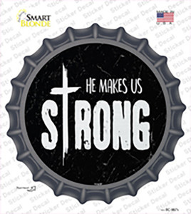 He Makes Us Strong Wholesale Novelty Bottle Cap Sticker Decal