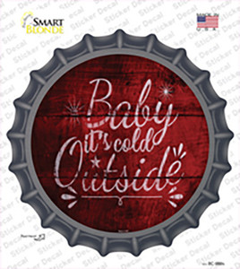 Baby Its Cold Outside Wholesale Novelty Bottle Cap Sticker Decal