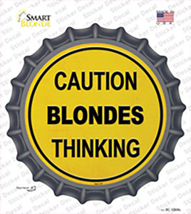 Caution Blondes Thinking Wholesale Novelty Bottle Cap Sticker Decal