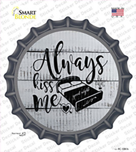 Always Kiss Me Goodnight Wholesale Novelty Bottle Cap Sticker Decal
