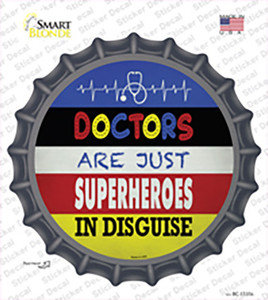 Doctors Are Superheroes In Disguise Wholesale Novelty Bottle Cap Sticker Decal
