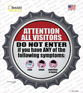 Do Not Enter With Symptoms Wholesale Novelty Bottle Cap Sticker Decal