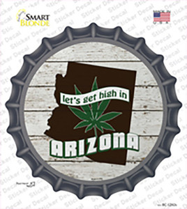 Lets Get High In Arizona Wholesale Novelty Bottle Cap Sticker Decal