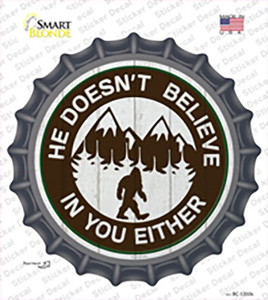 Doesnt Believe In You Either Wholesale Novelty Bottle Cap Sticker Decal