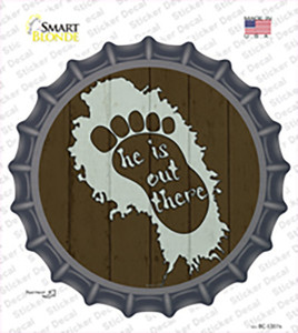 He Is Out There Wholesale Novelty Bottle Cap Sticker Decal