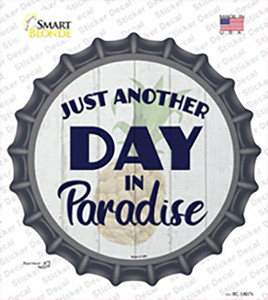 Another Day in Paradise Wholesale Novelty Bottle Cap Sticker Decal