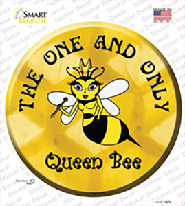 The One and Only Queen Bee Wholesale Novelty Circle Sticker Decal