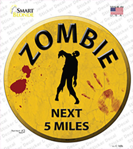 Zombie Next 5 Miles Wholesale Novelty Circle Sticker Decal