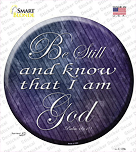Be Still Know I Am God Wholesale Novelty Circle Sticker Decal