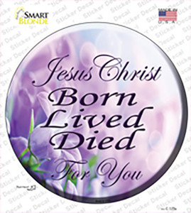 Born Lived Died Wholesale Novelty Circle Sticker Decal