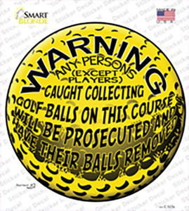 Warning Caught Collecting Golf Balls Wholesale Novelty Circle Sticker Decal