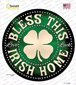 Bless This Irish Home Wholesale Novelty Circle Sticker Decal