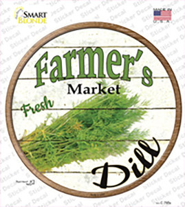 Farmers Market Dill Wholesale Novelty Circle Sticker Decal