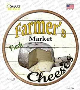 Farmers Market Cheeses Wholesale Novelty Circle Sticker Decal