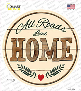 All Roads Lead Home Wholesale Novelty Circle Sticker Decal