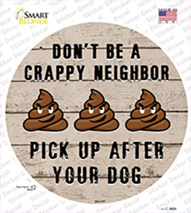 Crappy Neighbor Wholesale Novelty Circle Sticker Decal