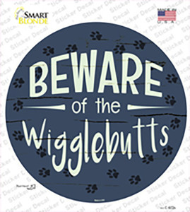 Beware of the Wigglebutts Wholesale Novelty Circle Sticker Decal