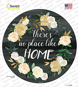 No Place Like Home Wholesale Novelty Circle Sticker Decal